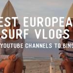 best surf vlogs european